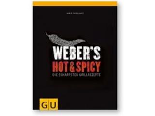 Weber Webers Hot & Spicy - Die schärfsten Grillrezepte -