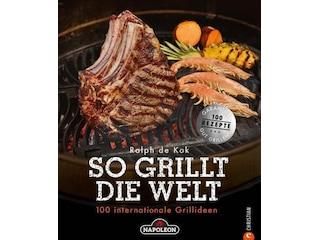 """Napoleon Grillbuch """"So grillt die Welt"""" -"""